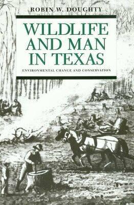 Wildlife & Man Texas (Paperback)