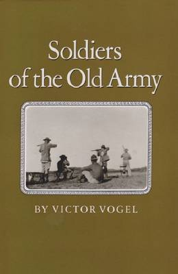 Soldiers of the Old Army (Hardback)