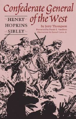 Confederate General of the West: Henry Hopkins Sibley (Paperback)