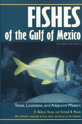 Fishes of the Gulf of Mexico: Texas, Louisiana, and Adjacent Waters, Second Edition - W. L. Moody Jr. Natural History Series (Hardback)