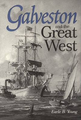 Galveston and the Great West (Hardback)