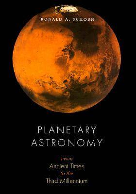 Planetary Astronomy: From Ancient Times to the Third Millennium (Hardback)