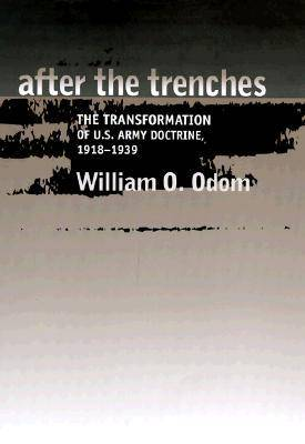 After the Trenches: The Transformation of the U.S.Army Doctrine, 1918-39 - Texas A & M University Military History (Hardback)