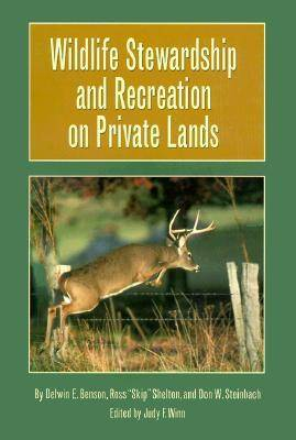 Wildlife Stewardship and Recreation on Private Lands - Texas A.& M.University Agriculture Series No. 1 (Hardback)