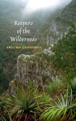 Keepers of the Wilderness - Environmental History Series (Hardback)
