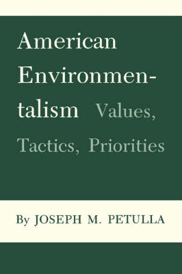 American Environmentalism: Values, Tactics, Priorities (Paperback)