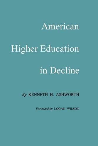 American Higher Education In Decline (Paperback)