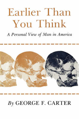 Earlier Than You Think: A Personal View of Man in America (Paperback)