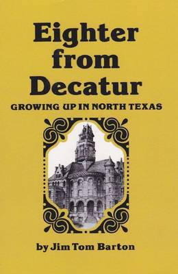 Eighter From Decatur: Growing Up in North Texas (Paperback)