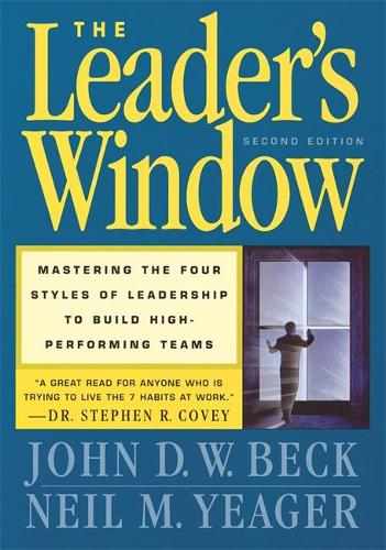 The Leader's Window: Mastering the Four Styles of Leadership to Build High-Performing Teams (Hardback)