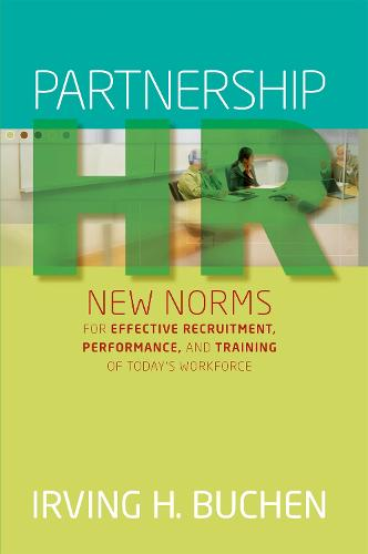 Partnership HR: New Norms for Effective Recruitment, Performance, and Training of Today's Workforce (Hardback)