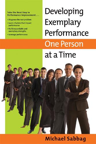 Developing Exemplary Performance One Person at a Time (Hardback)