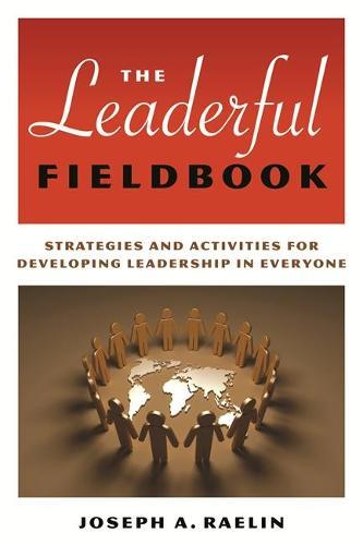 The Leaderful Fieldbook: Strategies and Activities for Developing Leadership in Everyone (Paperback)