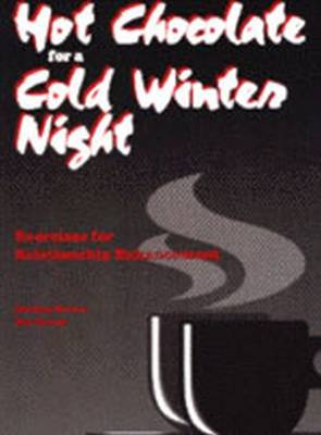 Hot Chocolate for a Cold Winter's Night: Exercises for Relationship Enhancement (Paperback)