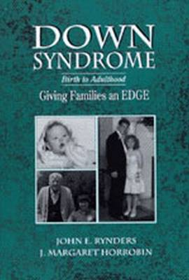 Down Syndrome: Birth to Adulthood - Giving Families and EDGE (Paperback)