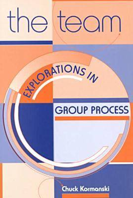 The Team: Explorations in Group Process (Paperback)