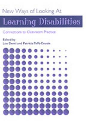 New Ways of Looking at Learning Disabilities: Connections to Classroom Practice (Paperback)