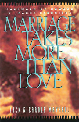 Marriage Takes More Than Love (Paperback)