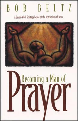Becoming a Man of Prayer (Paperback)