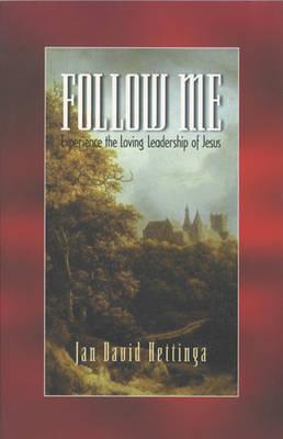 Follow ME: Experience the Loving Leadership of Jesus (Paperback)