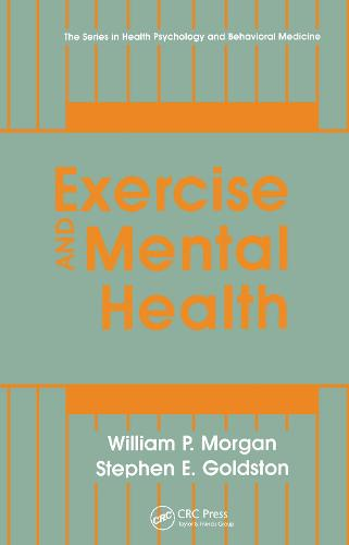 Exercise And Mental Health - Series in Health Psychology and Behavioral Medicine (Hardback)