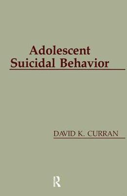 Adolescent Suicidal Behaviour - Series in Death, Dying and Bereavement (Paperback)
