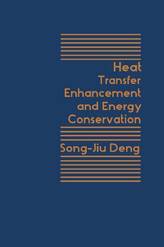 Heat Transfer Enhancement And Energy Conservation (Hardback)