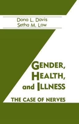 Gender, Health and Illness: A Case of Nerves (Hardback)