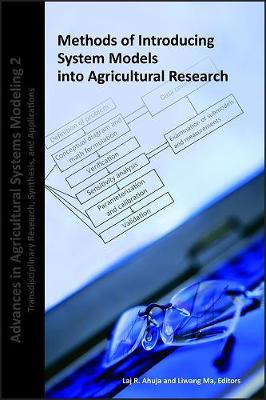 Methods of Introducing System Models into Agricultural Research: Advances in Agricultural Systems Modeling 2 (Hardback)