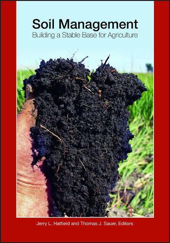 Soil Management: Building a Stable Base for Agriculture (Hardback)