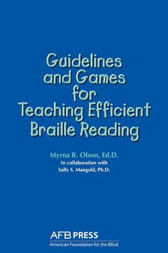 Guidelines and Games for Teaching Efficient Braille Reading (Paperback)