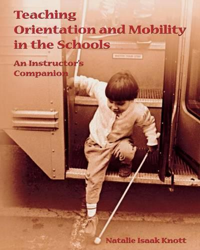 Teaching Orientation and Mobility in the Schools (Paperback)
