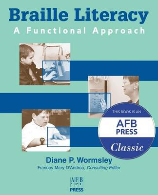 Braille Literacy: A Functional Approach (Paperback)