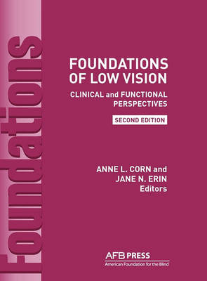 Foundations of Low Vision: Clinical and Functional Perspectives, 2nd Ed. (Hardback)