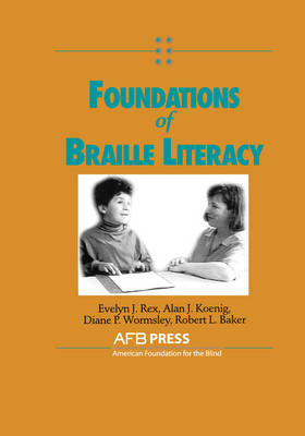 Foundations of Braille Literacy (Paperback)