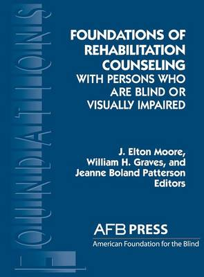 Foundations of Rehabilitation Counseling with Persons Who Are Blind or Visually Impaired - Foundation Series (Hardback)