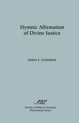 Hymnic Affirmation of Divine Justice - Dissertation Series; No. 24 (Paperback)