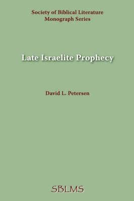 Late Israelite Prophecy: Studies in Deutero-Prophetic Literature and in Chronicles (Paperback)