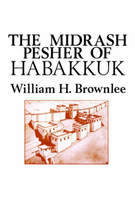 The Midrash Pesher of Habakkuk (Paperback)