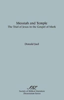 Messiah and Temple: The Trial of Jesus in the Gospel of Mark (Paperback)