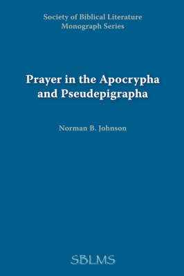 Prayer in the Apocrypha and Pseudepigrapha (Paperback)