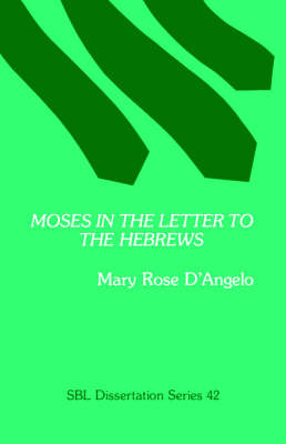 Moses in the Letter to the Hebrews (Paperback)