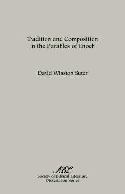Tradition and Composition in the Parables of Enoch (Paperback)