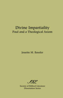 Divine Impartiality: Paul and a Theological Axiom - Dissertation Series / Society of Biblical Literature (Paperback)