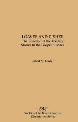 Loaves and Fishes: The Function of the Feeding Stories in the Gospel of Mark (Paperback)