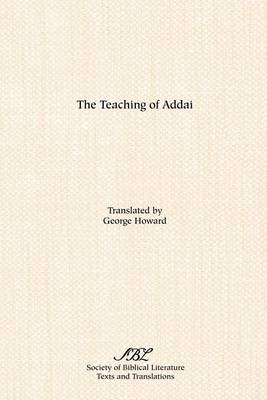The Teaching of Addai - Texts and Translations (Paperback)