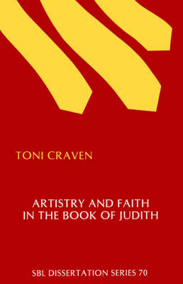 Artistry and Faith in the Book of Judith - Dissertation Series / Society of Biblical Literature (Paperback)