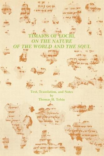 Timaios of Locri: On the Nature of the World and the Soul - Graeco-Roman Religion Series 26 (Paperback)