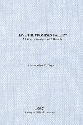 Have the Promises Failed?: A Literary Analysis of 2 Baruch (Paperback)