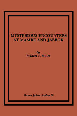 Mysterious Encounters at Mamre and Jabbok (Paperback)